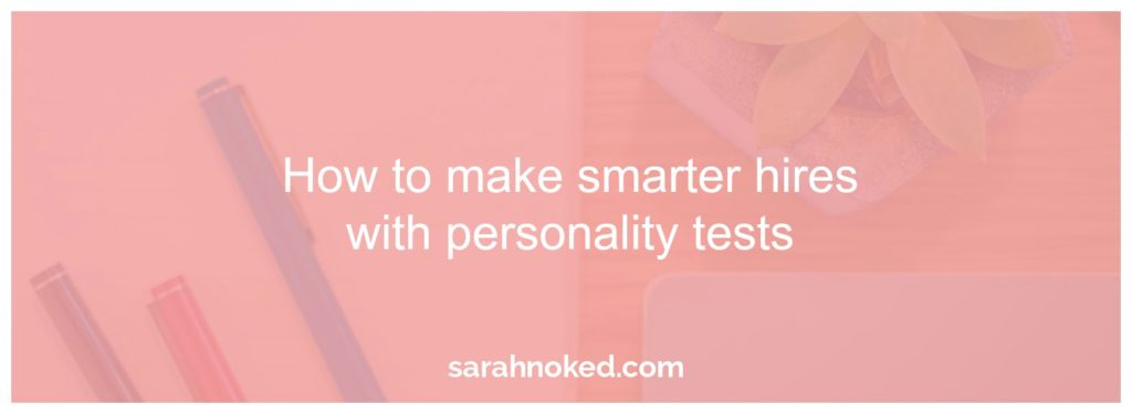 how-to-make-smart-hires-with-personality-tests