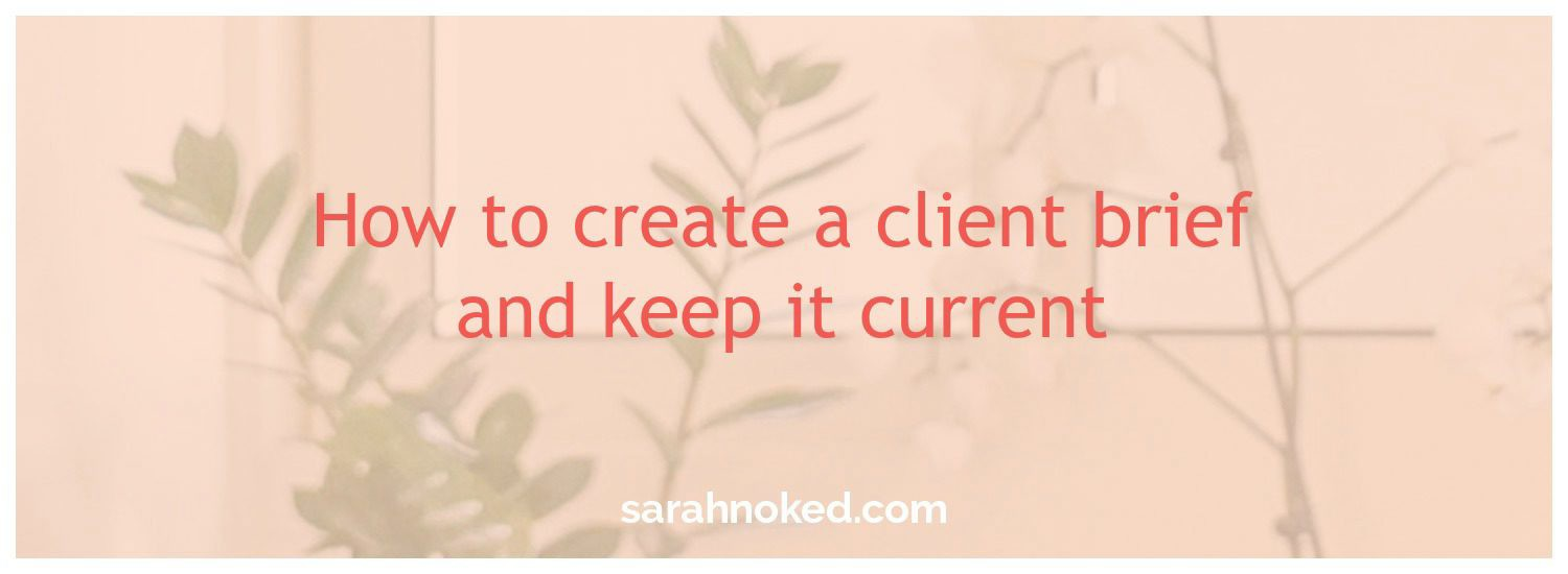 How to create a client brief and keep it current