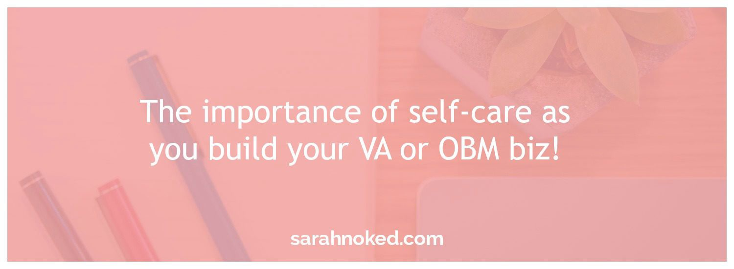 the-importance-of-self-care-as-you-build-your-va-or-obm-biz