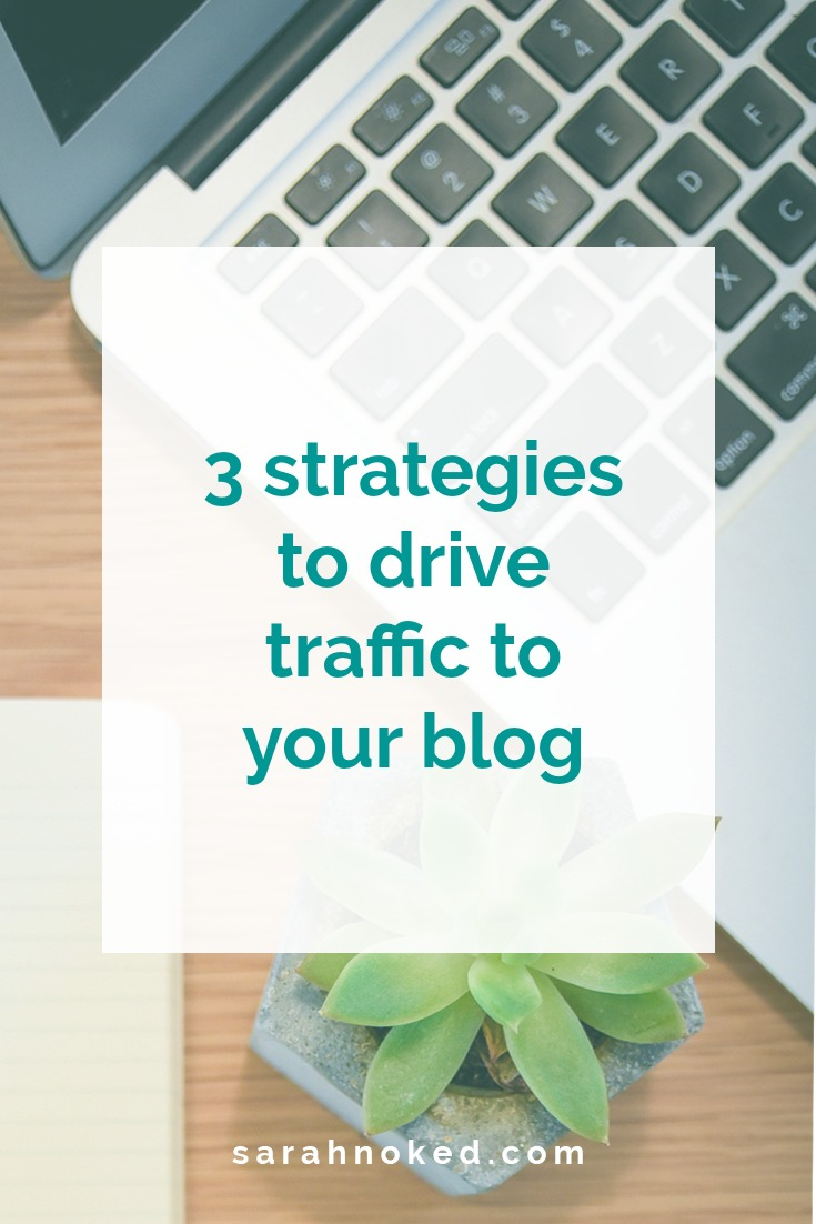 3 strategies to drive traffic to your blog