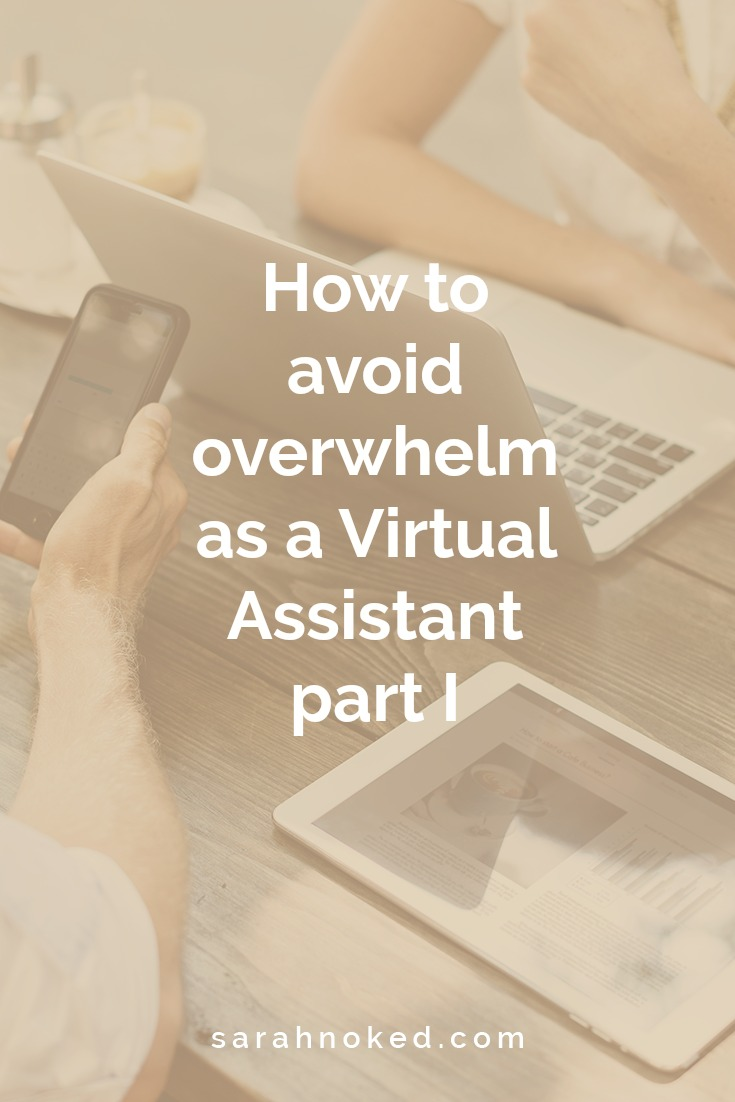 How to avoid overwhelm as a Virtual Assistant part I