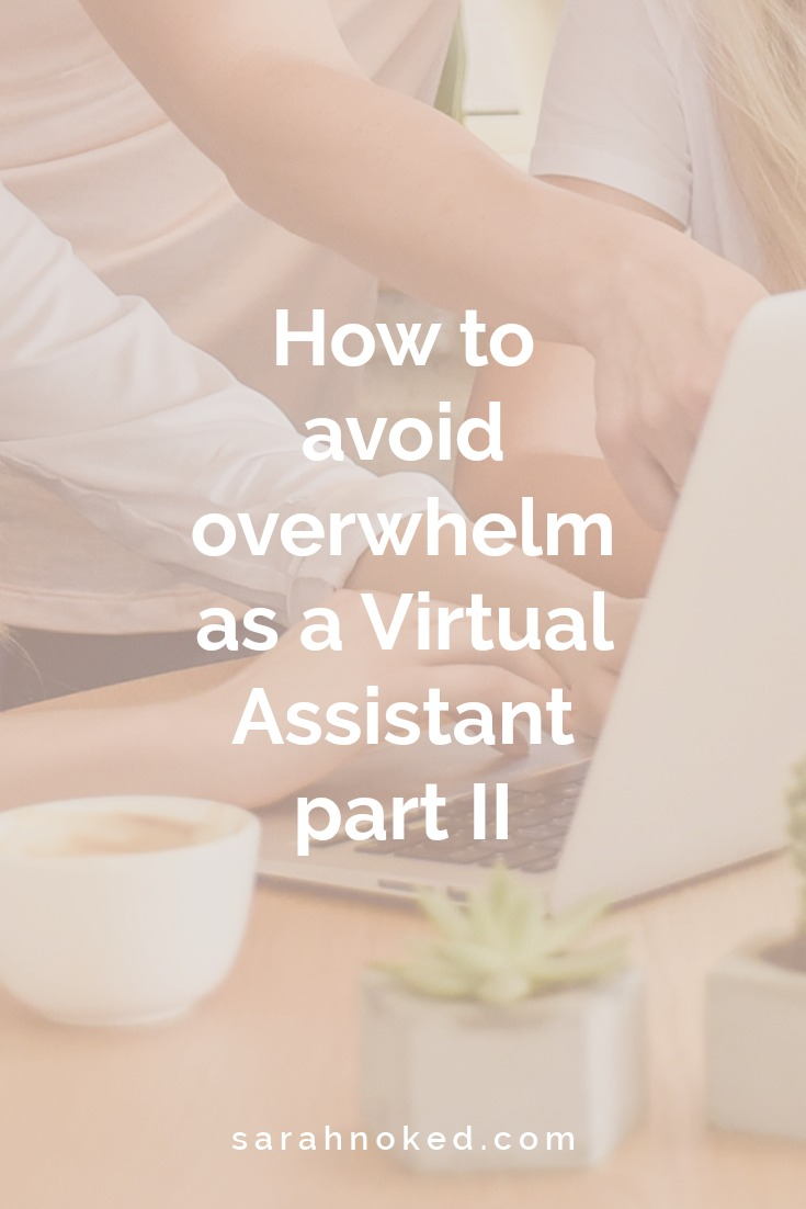 How to avoid overwhelm as a Virtual Assistant part II