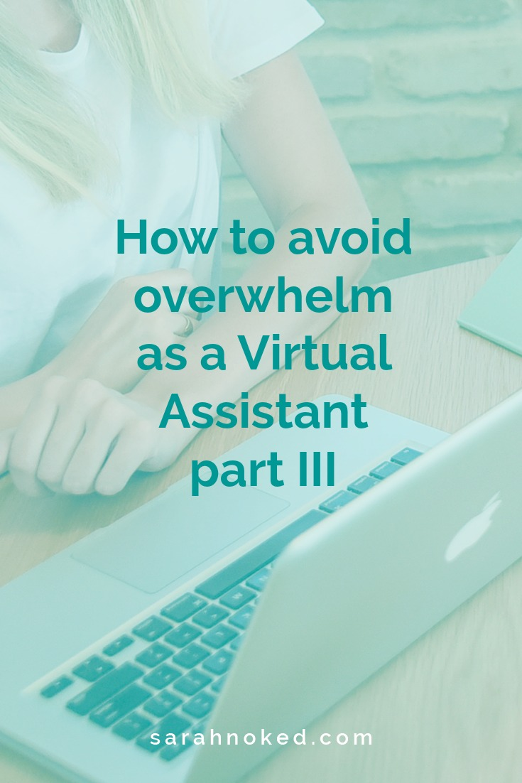 How to avoid overwhelm as a Virtual Assistant part III