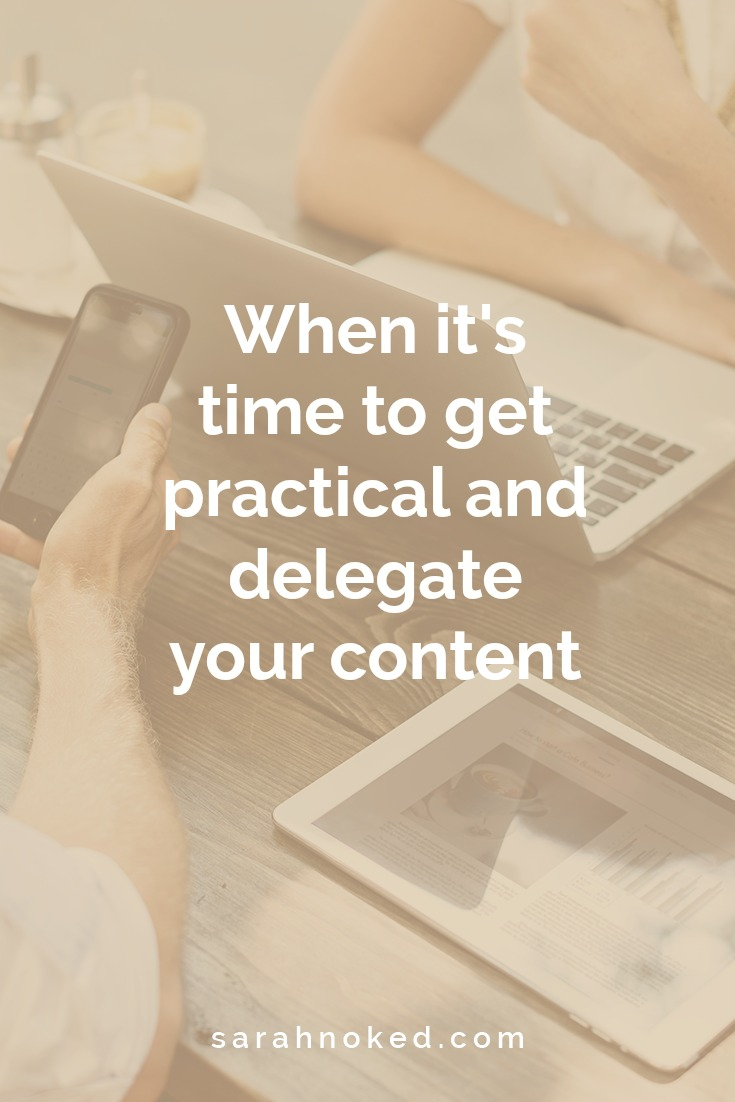 When it's time to get practical and delegate your content