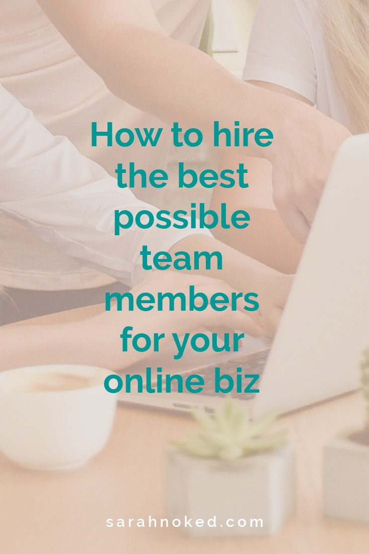 How to hire the best possible team members for your online biz
