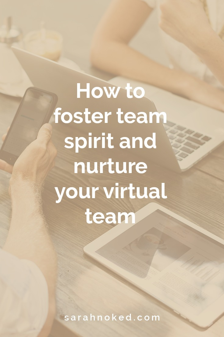 How to foster team spirit and nurture your virtual team