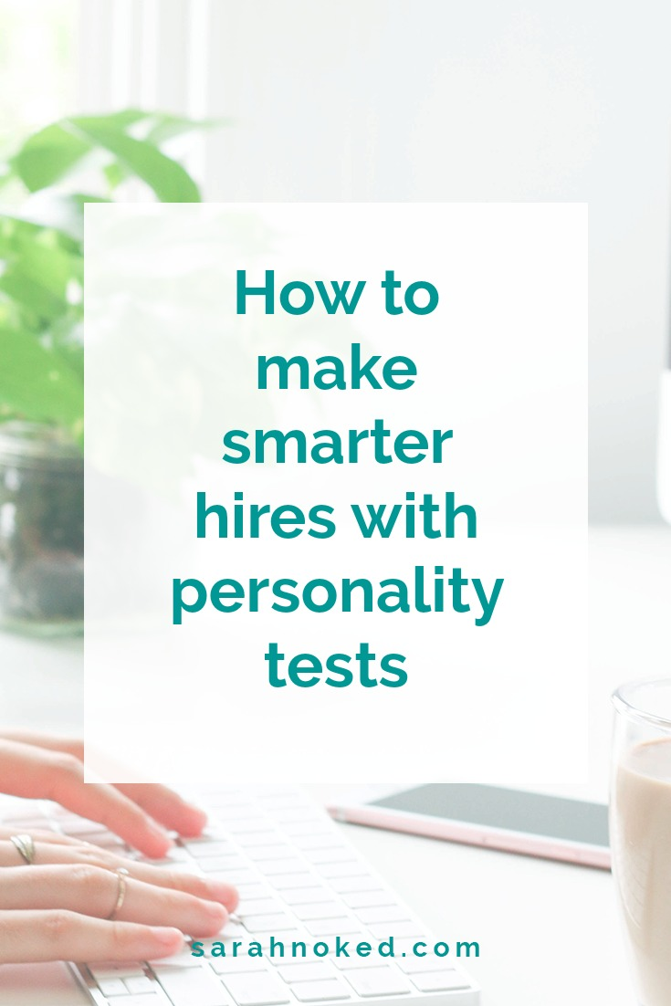 How to make smarter hires with personality tests