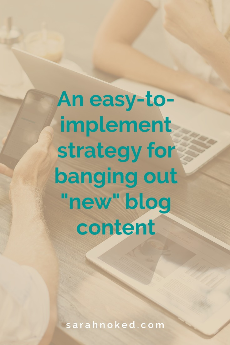 """An easy-to-implement strategy for banging out """"new"""" blog content"""