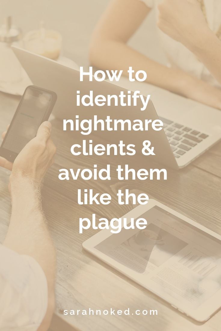How to identify nightmare clients & avoid them like the plague