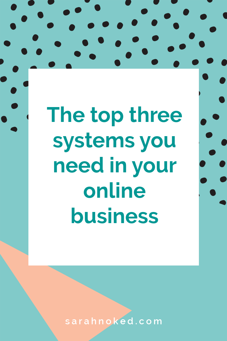 The top three systems you need in your online business