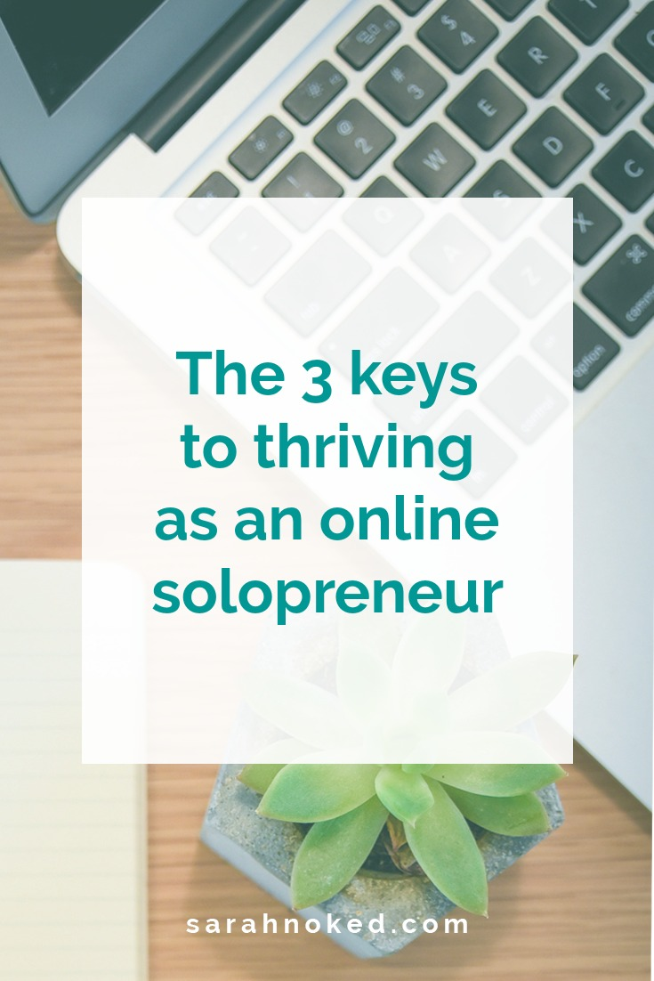 The 3 keys to thriving as an online solopreneur