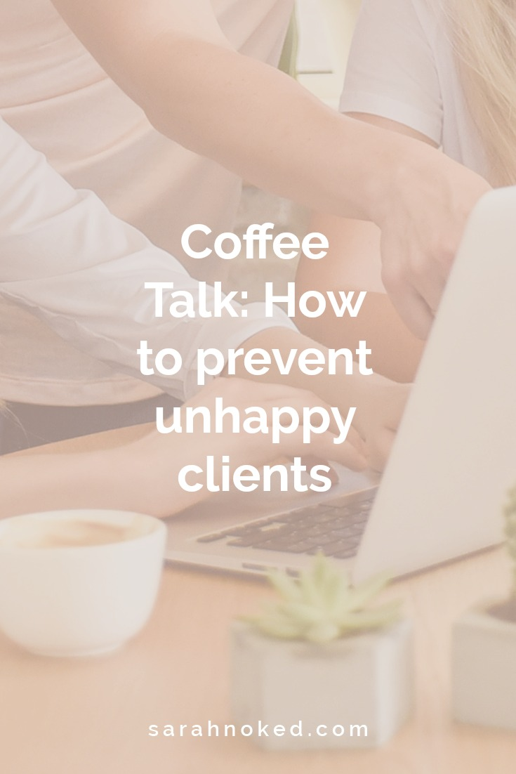 Coffee Talk: How to prevent unhappy clients