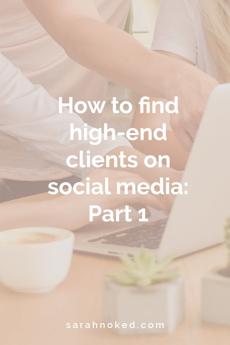 How to find high-end clients on social media: Part 1