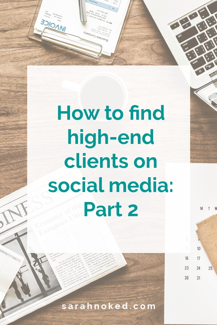 How to find high-end clients on social media: Part 2