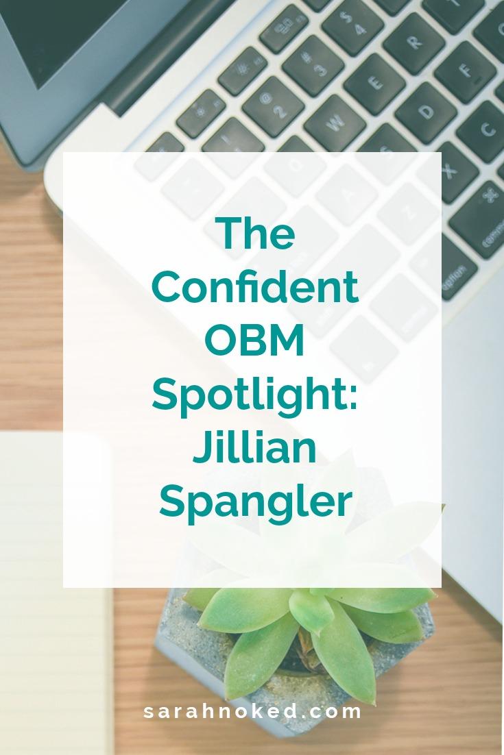 The Confident OBM Spotlight: Jillian Spangler