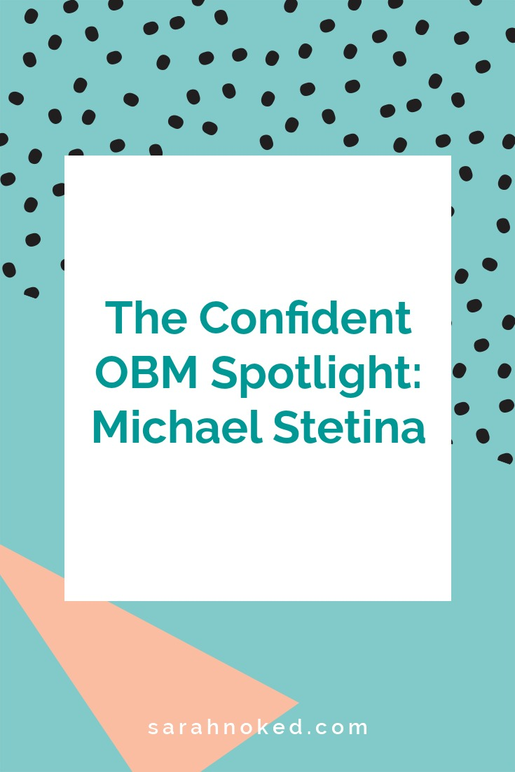 The Confident OBM Spotlight: Michael Stetina