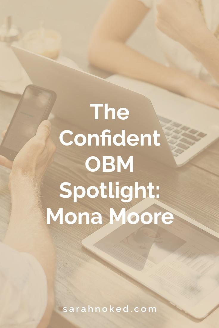 The Confident OBM Spotlight: Mona Moore