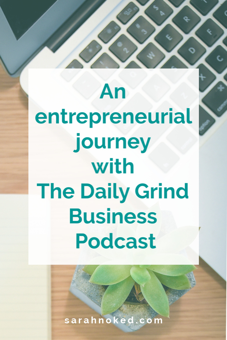 An entrepreneurial journey with The Daily Grind Business Podcast