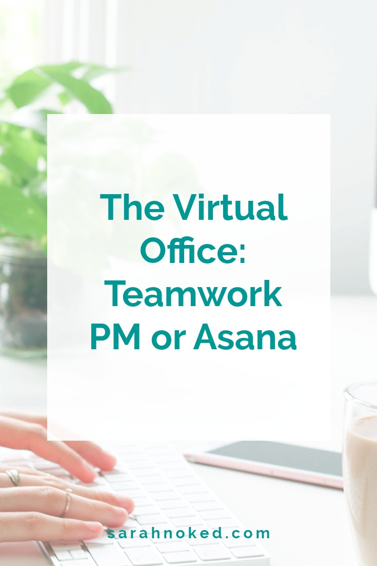 The Virtual Office: Teamwork PM or Asana