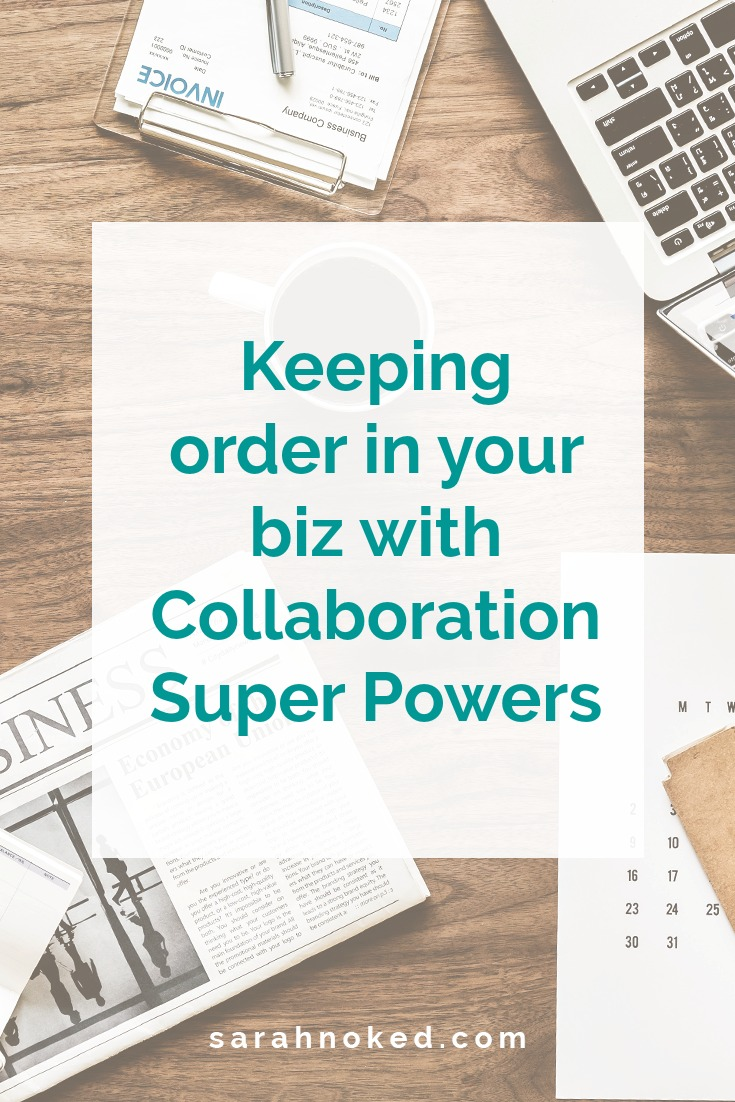 Keeping order in your biz with Collaboration Super Powers