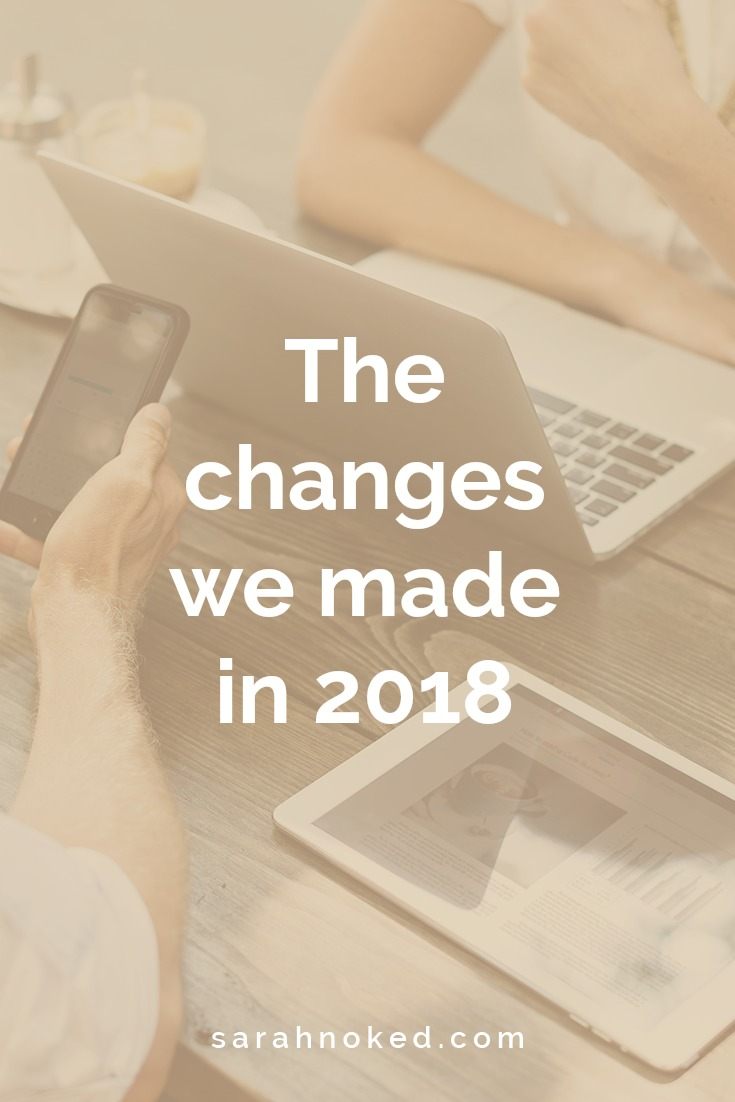 The changes we made in 2018