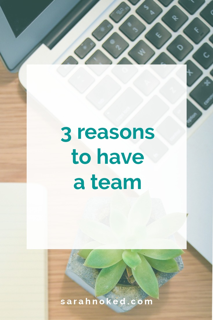 3 reasons to have a team