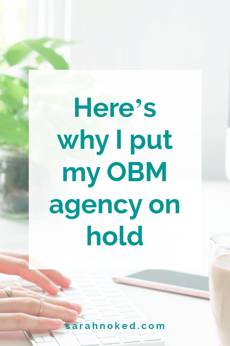 Here's why I put my OBM agency on hold…