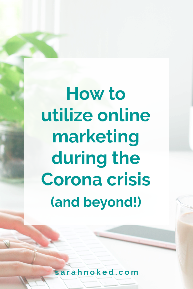 How to utilize online marketing during the Corona crisis (and beyond!)