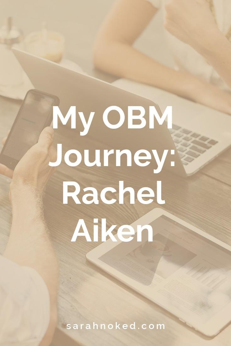 My OBM Journey: Rachel Aiken