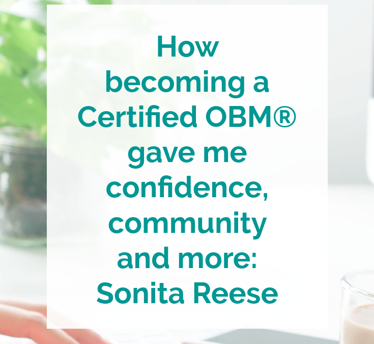How becoming a Certified OBM® gave me confidence, community and more: Sonita Reese
