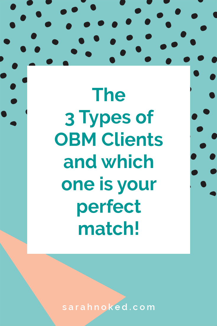 The 3 types of OBM Clients (and which one is your perfect match!)