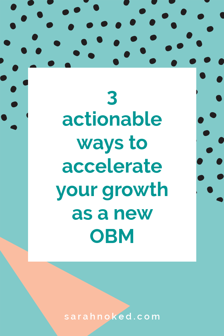 3 actionable ways to accelerate your growth as a new OBM