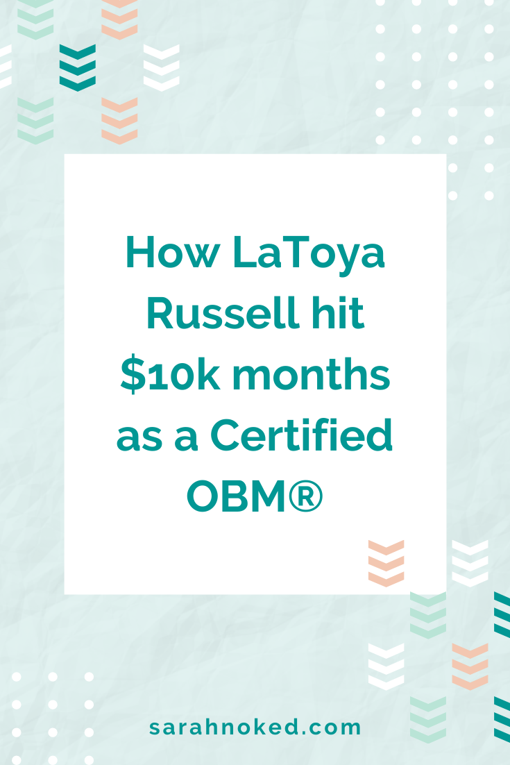 How LaToya Russell hit $10k months as a Certified OBM®
