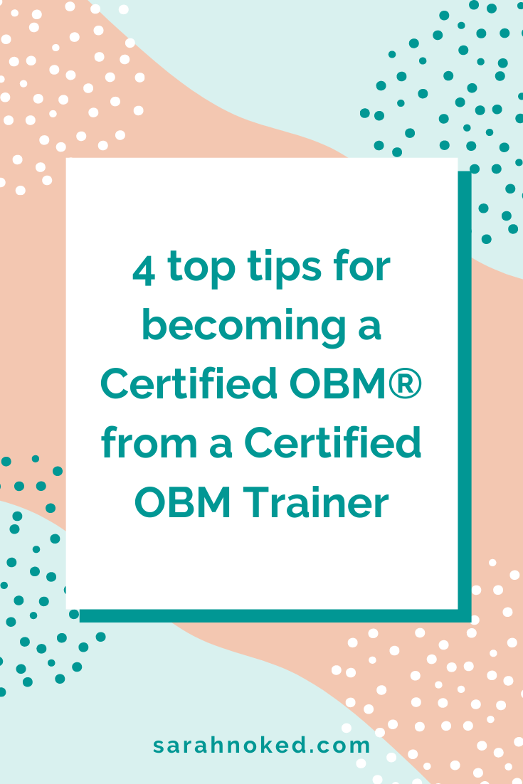 4 top tips for becoming a Certified OBM from a Certified OBM Trainer