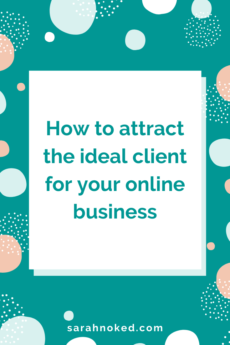 How to attract the ideal client for your online business