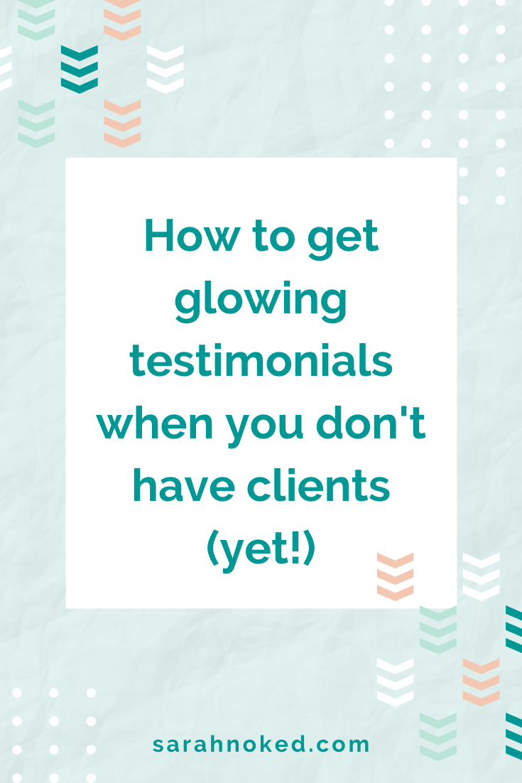 How to get testimonials when you don't have clients yet