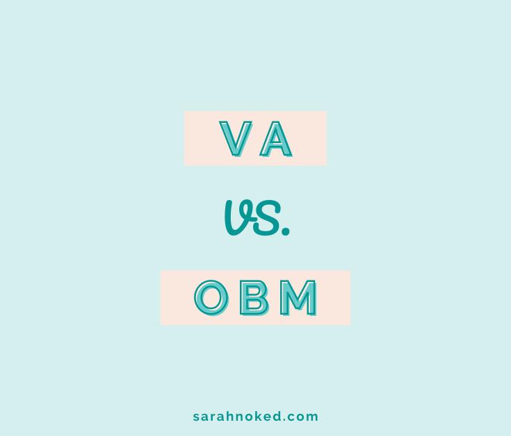 Virtual Assistant vs. Online Business Manager (VA vs OBM)