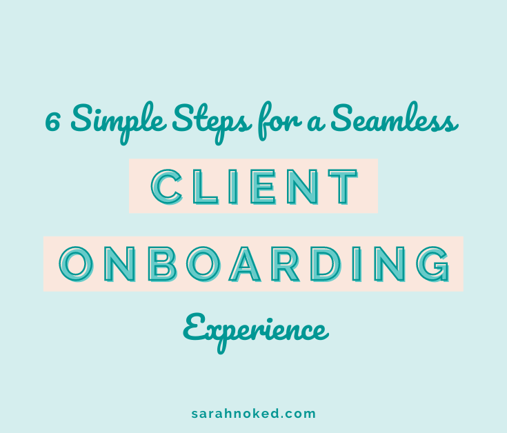 6 Simple Steps for a Seamless Client Onboarding Experience