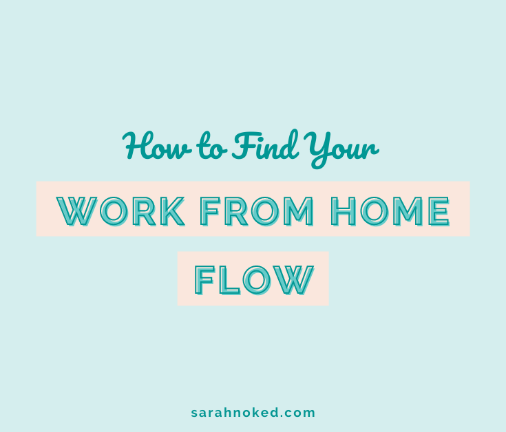 How to Find Your Work From Home Flow
