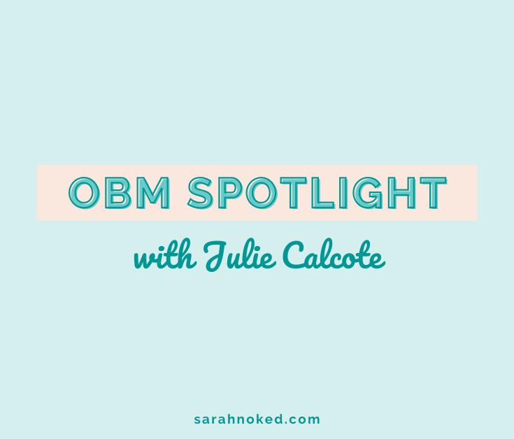 OBM Spotlight with Julie Calcote